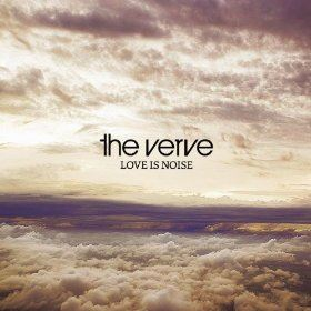 The Verve - Love Is Noise